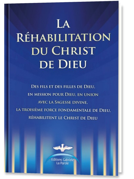 LA REHABILITATION DU CHRIST DE DIEU